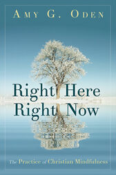 Right Here Right Now by Amy G. Oden