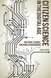 Citizen Science in the Digital Age by James Wynn