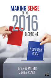 Making Sense of the 2016 Elections: A CQ Press Guide