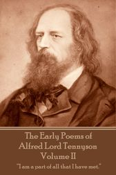 The Early Poems of Alfred Lord Tennyson - Volume II by Alfred Lord Tennyson
