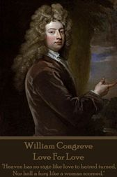 Love For Love by William Congreve