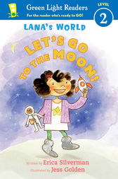 Lana's World: Let's Go to the Moon by Erica Silverman