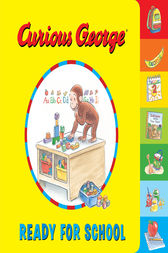 Curious George Ready for School by H. A. Rey