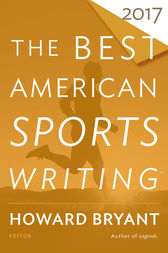 The Best American Sports Writing 2017 by Glenn Stout