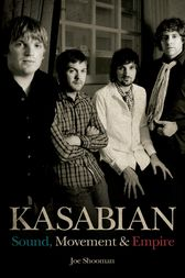 Kasabian - Sound, Movement & Empire by Joe Shooman