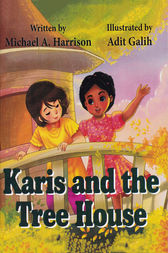 Karis and the Tree House by Michael A. Harrison