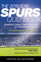The 2015/2016 Spurs Quiz and Fact Book by Chris Cowlin