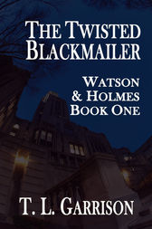 The Twisted Blackmailer by T. L. Garrison