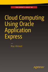 Cloud Computing Using Oracle Application Express by Riaz Ahmed