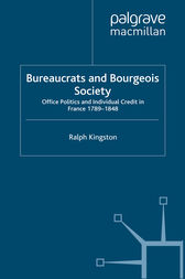Bureaucrats and Bourgeois Society by R. Kingston