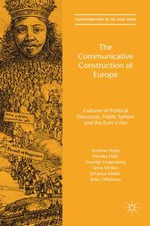 The Communicative Construction of Europe by Andreas Hepp
