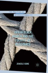 Urban Black Women and the Politics of Resistance by Z. Isoke