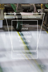 Arab National Media and Political Change by Fatima El-Issawi
