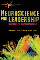 Neuroscience for Leadership by T. Swart