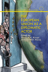The European Union as a Diplomatic Actor by J. Koops