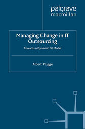 Managing Change in IT Outsourcing by Albert Plugge
