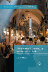 The Political Economy of Investment in Syria by Linda Matar
