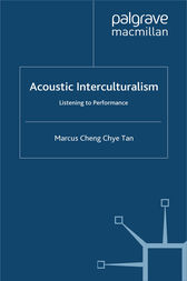 Acoustic Interculturalism by Marcus Cheng Chye Tan