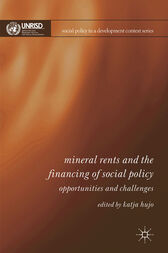 Mineral Rents and the Financing of Social Policy by Katja Hujo