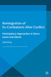 Reintegration of Ex-Combatants After Conflict by W. Kilroy