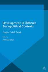 Development in Difficult Sociopolitical Contexts by A. Ware