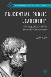Prudential Public Leadership by J. Uhr