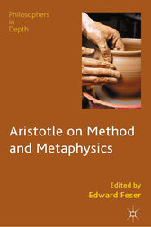Aristotle on Method and Metaphysics by E. Feser