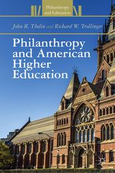 Philanthropy and American Higher Education by J. Thelin