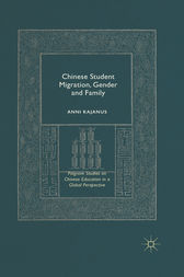 Chinese Student Migration, Gender and Family by Anni Kajanus
