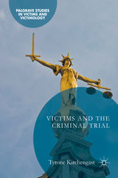Victims and the Criminal Trial by Tyrone Kirchengast