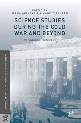 Science Studies during the Cold War and Beyond by Elena Aronova