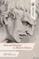Pain and Emotion in Modern History by Robert Gregory Boddice