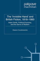 The 'Invisible Hand' and British Fiction, 1818-1860 by E. Courtemanche