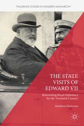The State Visits of Edward VII by Matthew Glencross