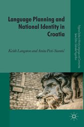 Language Planning and National Identity in Croatia by K. Langston