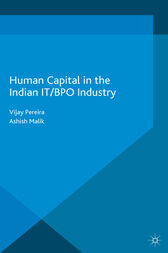 Human Capital in the Indian IT / BPO Industry by V. Pereira