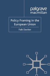 Policy Framing in the European Union by F. Daviter