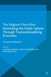 Rethinking the Public Sphere Through Transnationalizing Processes by A. Salvatore