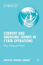 Current and Emerging Trends in Cyber Operations by Frederic Lemieux