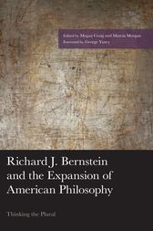 Richard J. Bernstein and the Expansion of American Philosophy by Marcia Morgan