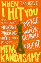 When I Hit You by Meena Kandasamy