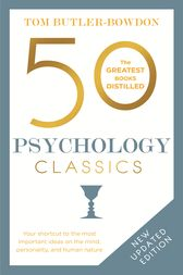 50 Psychology Classics Second Edition: Your shortcut to the most important ideas on the mind, personality, and human nature