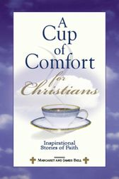 A Cup Of Comfort For Christians by James Stuart Bell