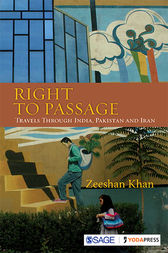 Right to Passage: Travels through India, Pakistan and Iran
