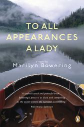 To All Appearances a Lady by Marilyn Bowering