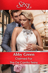 Claimed For The De Carrillo Twins by Abby Green