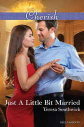 Just A Little Bit Married by Teresa Southwick
