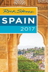 Rick Steves Spain 2017 by Rick Steves