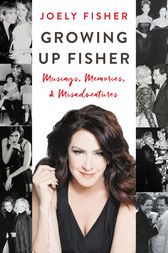 Growing Up Fisher by Joely Fisher