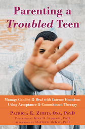 Parenting a Troubled Teen by Patricia E. Zurita Ona